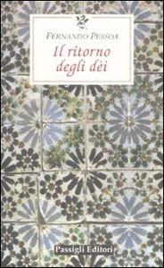 Foto Cover di Il ritorno degli dèi, Libro di Fernando Pessoa, edito da Passigli