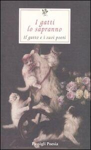 Libro I gatti lo sapranno. Il gatto e i suoi poeti. Testi originali a fronte