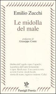 Libro Le midolla del male Emilio Zucchi