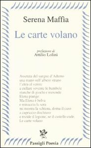 Foto Cover di Le carte volano, Libro di Serena Maffia, edito da Passigli