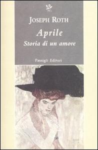 Libro Aprile. Storia di un amore Joseph Roth