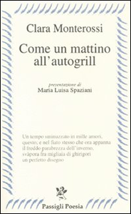 Libro Come un mattino all'autogrill Clara Monterossi
