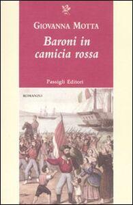 Foto Cover di Baroni in camicia rossa, Libro di Giovanna Motta, edito da Passigli
