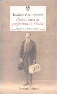 Libro Cinque mesi di prefettura in Sicilia Enrico Falconcini