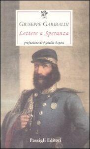 Foto Cover di Lettere a Speranza von Schwartz, Libro di Giuseppe Garibaldi, edito da Passigli