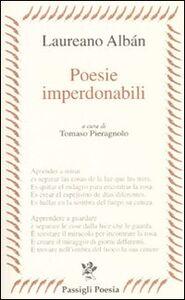 Foto Cover di Poesie imperdonabili. Testo originale a fronte, Libro di Laureano Albán, edito da Passigli