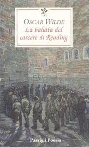 Libro La ballata del carcere di Reading. Testo inglese a fronte Oscar Wilde
