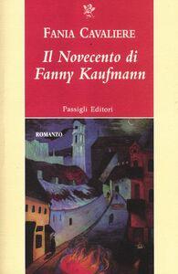 Libro Il Novecento di Fanny Kaufmann Fania Cavaliere
