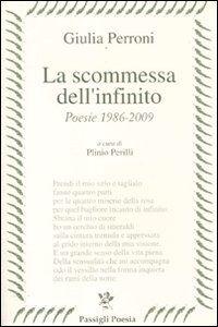 Libro La scommessa dell'infinito. Poesie 1986-2009 Giulia Perroni