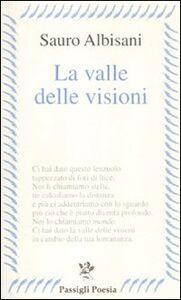 Libro La valle delle visioni Sauro Albisani