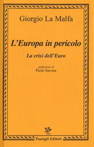 Libro L' Europa in pericolo. La crisi dell'euro Giorgio La Malfa