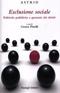 Libro Esclusione sociale. Politiche pubbliche e garanzie dei diritti