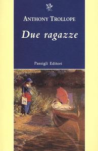 Libro Due ragazze Anthony Trollope