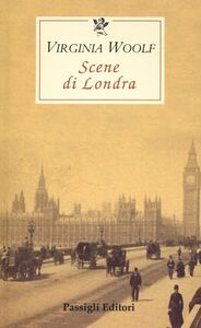Libro Scene di Londra Virginia Woolf