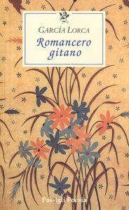 Foto Cover di Romancero gitano. Testo originale a fronte, Libro di Federico García Lorca, edito da Passigli