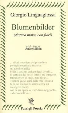 Blumenbilder. (Natura morta con fiori) - Giorgio Linguaglossa - copertina