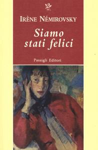 Libro Siamo stati felici Irène Némirovsky