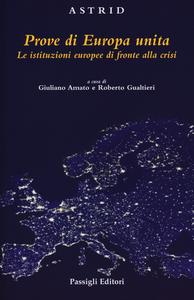 Libro Prove di Europa unita. Le istituzioni europee di fronte alla crisi