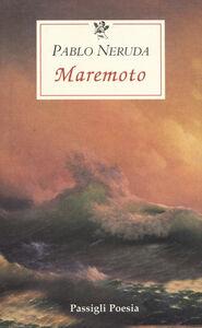 Libro Maremoto. Testo spagnolo a fronte Pablo Neruda