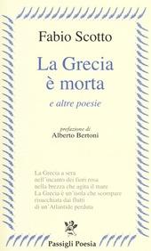 La Grecia e morta e altre poesie