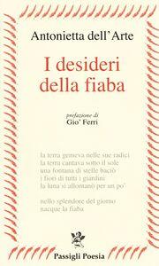 Foto Cover di I desideri della fiaba, Libro di Antonietta Dell'Arte, edito da Passigli
