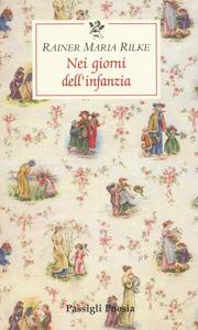 Libro Nei giorni dell'infanzia Rainer M. Rilke