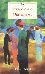 Libro Due amori Stefan Zweig