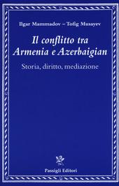 Il conflitto tra Armenia e Azerbaigian. Storia, diritto, mediazione
