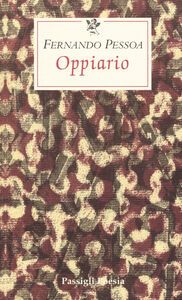 Libro Oppiario-Ode trionfale-Lisbon revisited-Tabaccheria. Testo portoghese a fronte Fernando Pessoa
