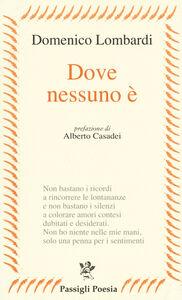 Libro Dove nesssuno è Domenico Lombardi
