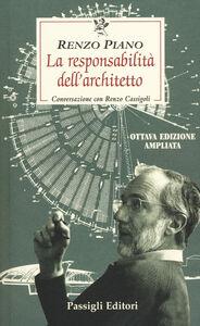 Libro La responsabilità dell'architetto. Conversazione con Renzo Cassigoli Renzo Piano , Renzo Cassigoli