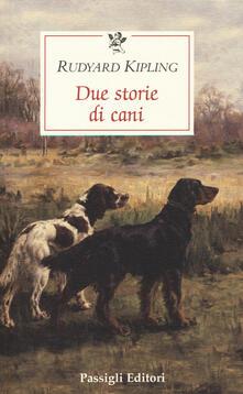 Due storie di cani - Rudyard Kipling - copertina