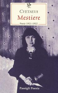 Mestiere. Poesie 1921-1922. Testo russo a fronte