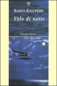 Foto Cover di Volo di notte, Libro di Antoine de Saint-Exupéry, edito da Passigli