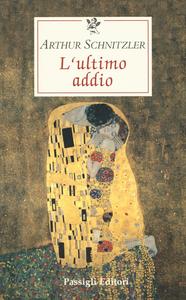 Libro L' ultimo addio Arthur Schnitzler