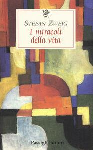 Foto Cover di I miracoli della vita, Libro di Stefan Zweig, edito da Passigli