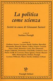 La politica come scienza. Scritti in onore di Giovanni Sartori