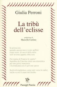 Foto Cover di La tribù dell'eclisse, Libro di Giulia Perroni, edito da Passigli
