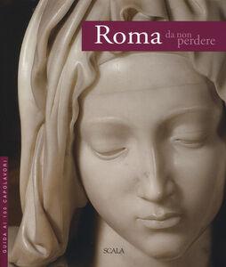 Libro Roma da non perdere. Guida ai 100 capolavori Giovanna Uzzani