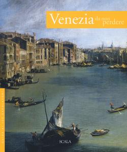 Libro Venezia da non perdere. Guida ai 100 capolavori Antonio Manno , Umberto Daniele