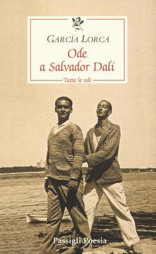 Capturtokyoedition.it Ode a Salvador Dalí. Tutte le odi. Testo spagnolo a fronte Image