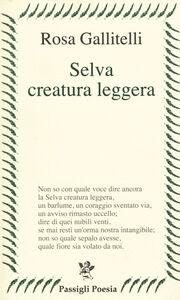 Libro Selva creatura leggera Rosa Gallitelli