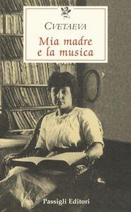 Libro Mia madre e la musica Marina Cvetaeva