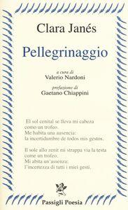 Foto Cover di Pellegrinaggio, Libro di Clara Janés, edito da Passigli