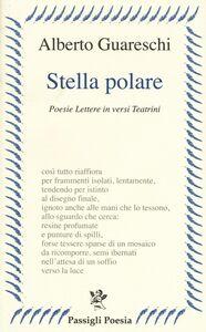 Libro Stella polare. Poesie lettere in versi teatrini Alberto Guareschi