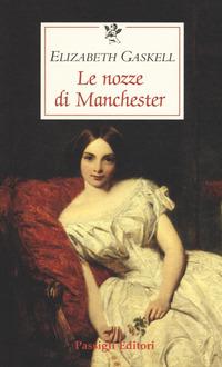 Le nozze di Manchester - Elizabeth Gaskell - Libro - Passigli - Le  occasioni   IBS
