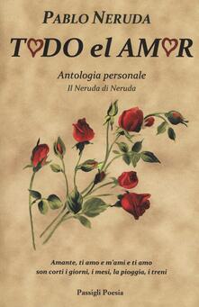 Todo el amor. Antologia personale. Testo spagnolo a fronte.pdf