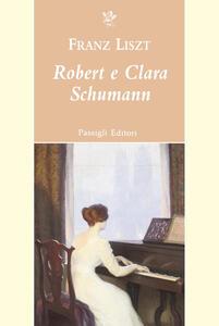 Libro Robert e Clara Schumann Franz Liszt