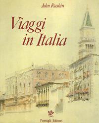 Viaggio in Italia (1840-1845). Ediz. a colori - Ruskin John - wuz.it