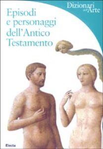 Libro Episodi e personaggi dell'Antico Testamento Chiara De Capoa
